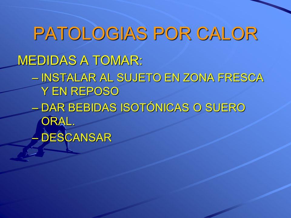 PATOLOGIAS POR CALOR MEDIDAS A TOMAR: