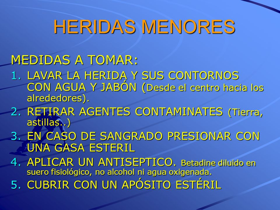 HERIDAS MENORES MEDIDAS A TOMAR: