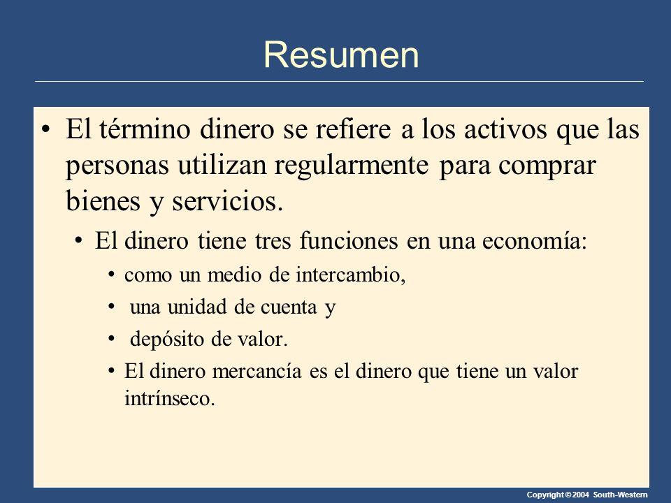 Resumen El término dinero se refiere a los activos que las personas utilizan regularmente para comprar bienes y servicios.