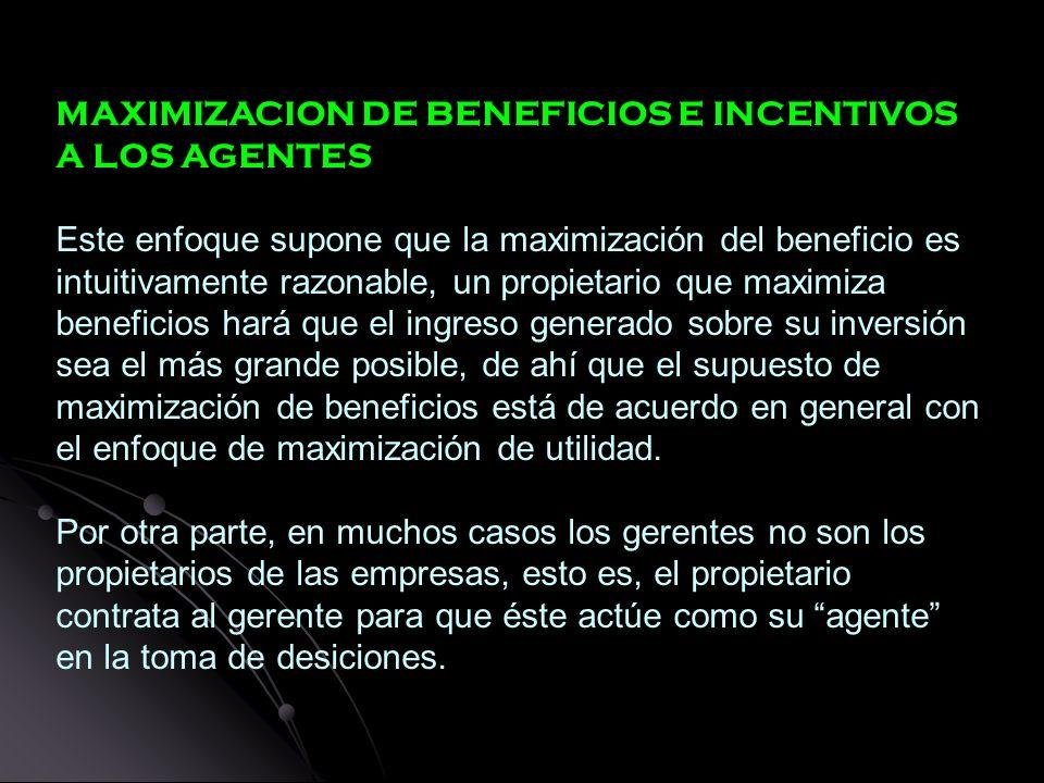 MAXIMIZACION DE BENEFICIOS E INCENTIVOS A LOS AGENTES