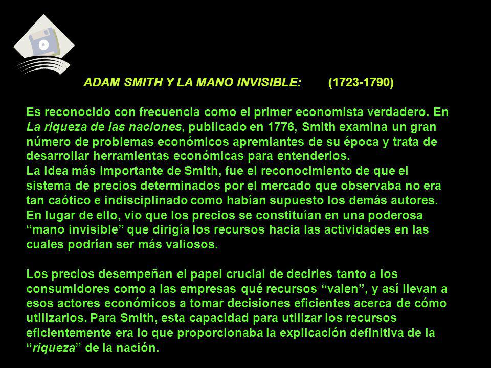 ADAM SMITH Y LA MANO INVISIBLE: (1723-1790)