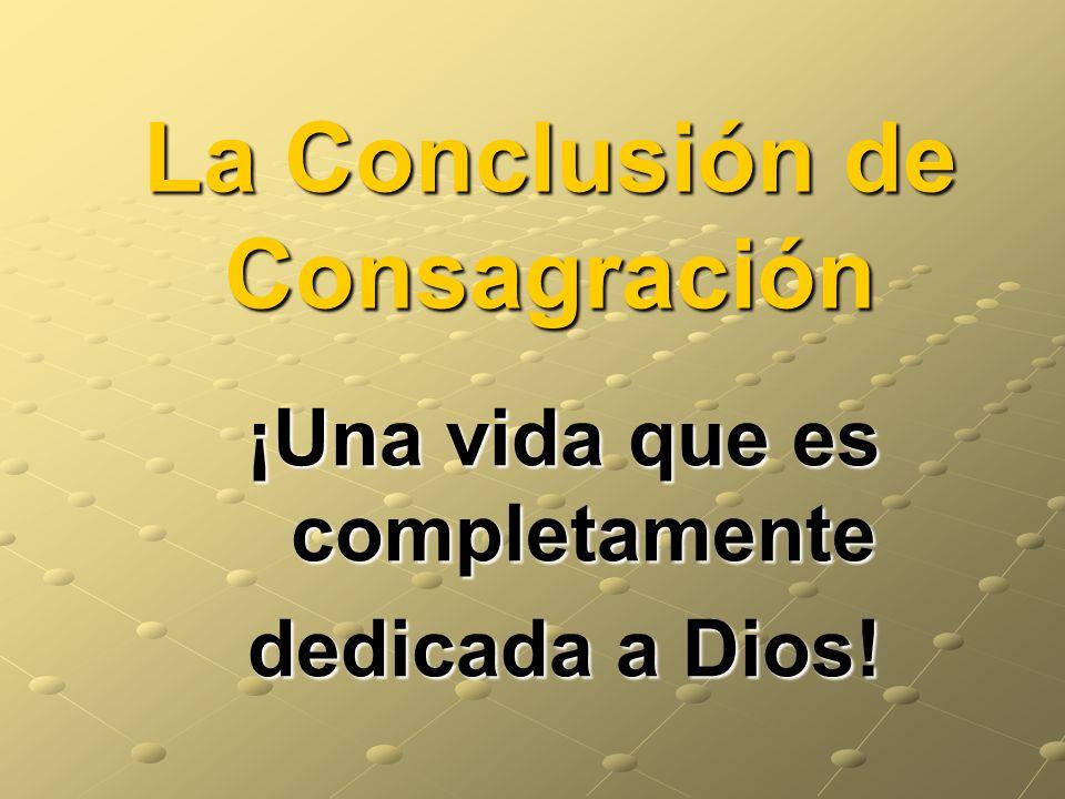 La Conclusión de Consagración