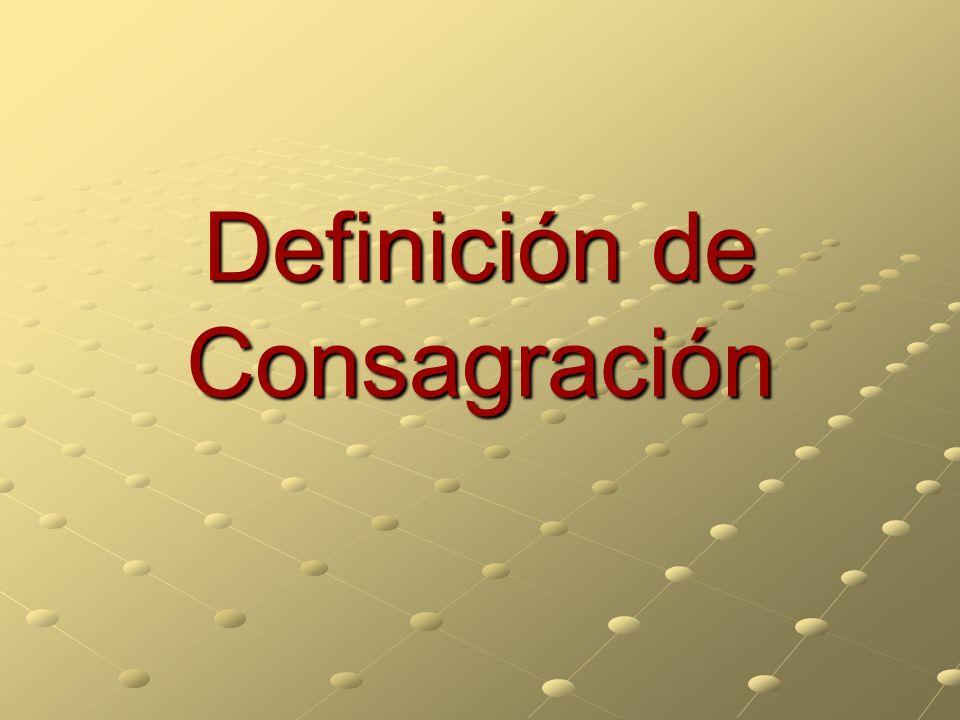 Definición de Consagración
