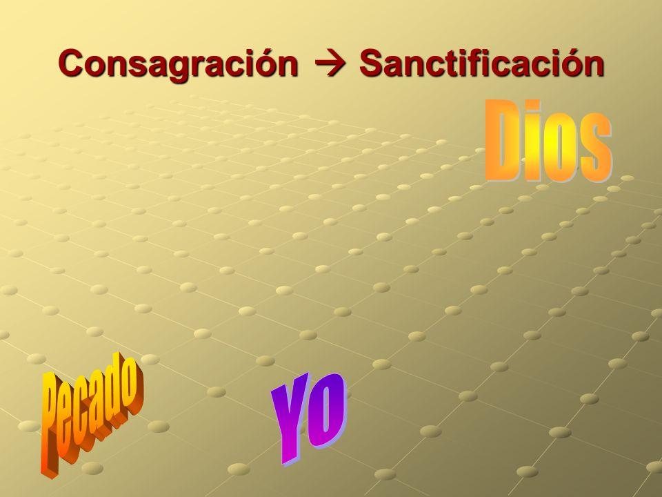 Consagración  Sanctificación