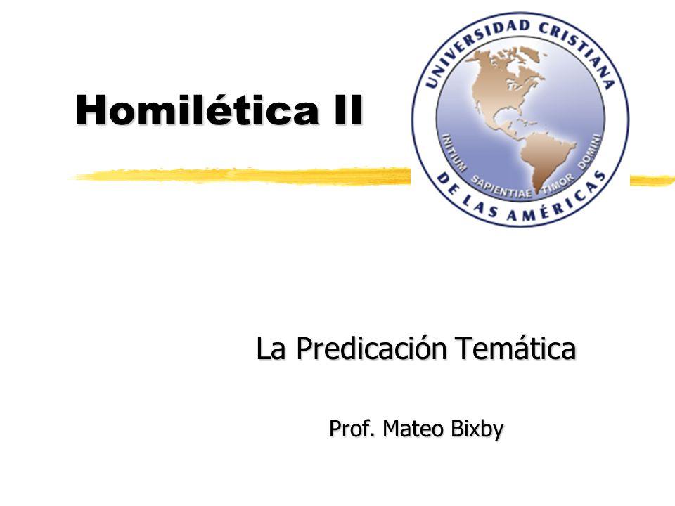 La Predicación Temática Prof. Mateo Bixby