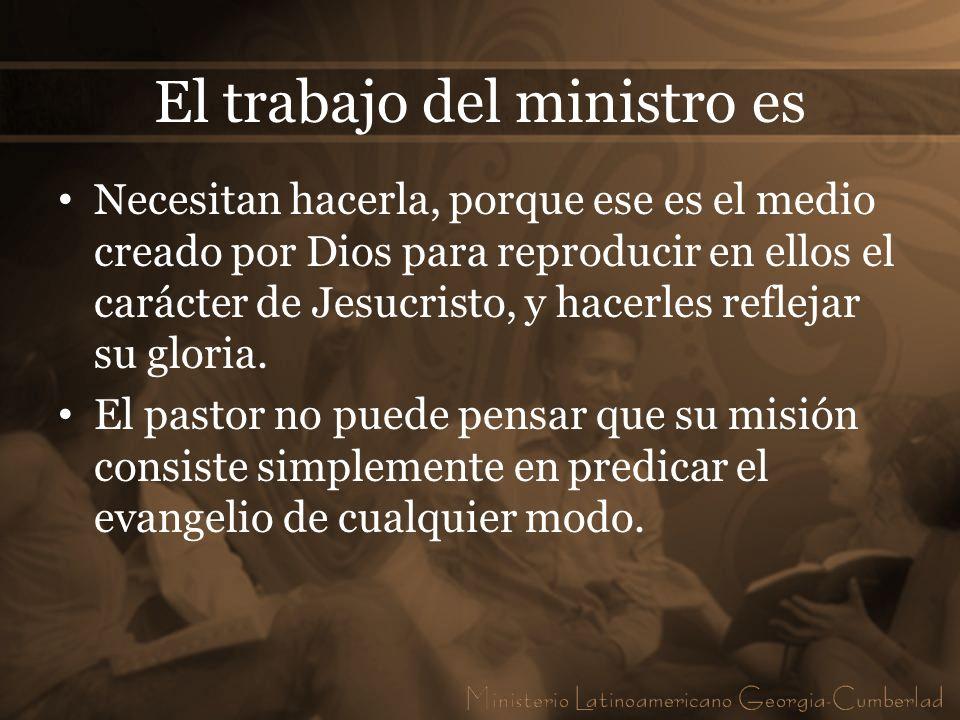El trabajo del ministro es