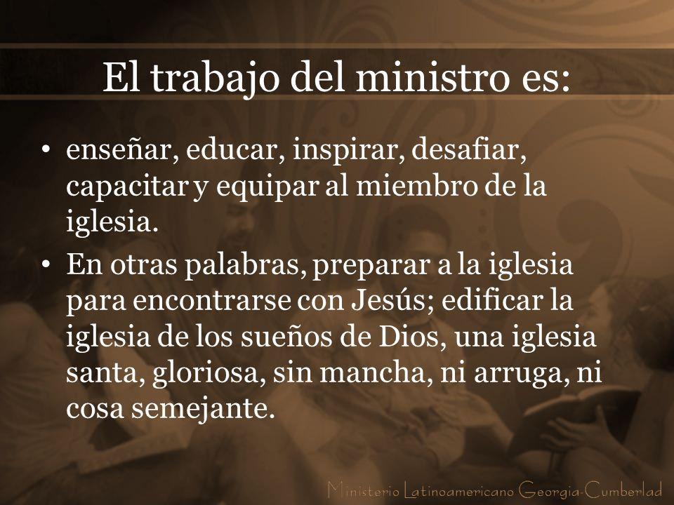 El trabajo del ministro es: