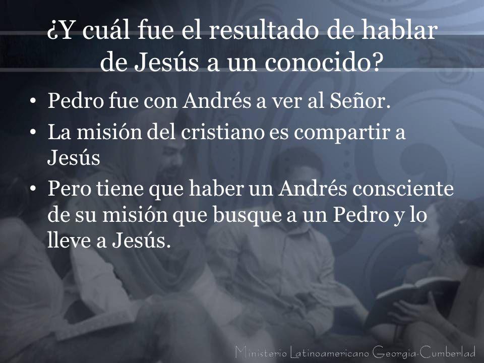 ¿Y cuál fue el resultado de hablar de Jesús a un conocido