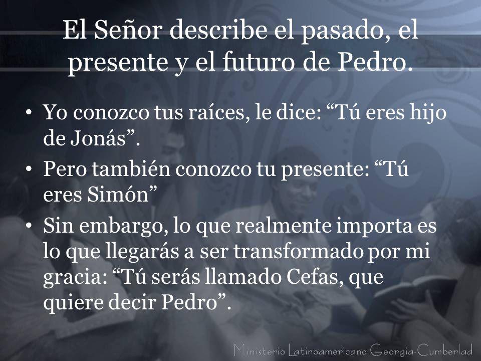 El Señor describe el pasado, el presente y el futuro de Pedro.