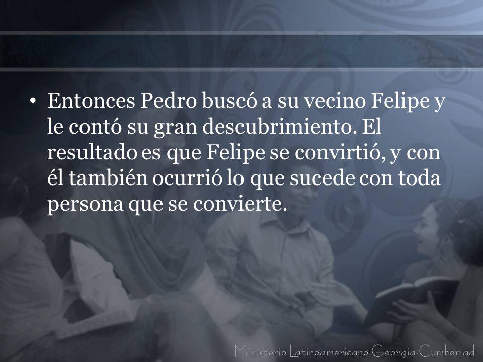 Entonces Pedro buscó a su vecino Felipe y le contó su gran descubrimiento.