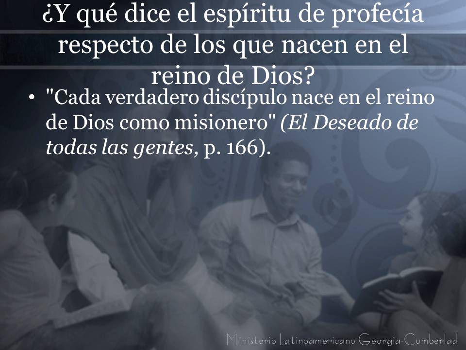 ¿Y qué dice el espíritu de profecía respecto de los que nacen en el reino de Dios