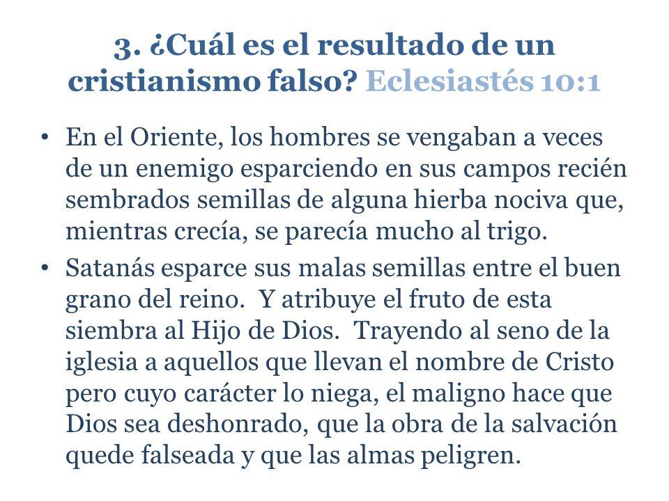 3. ¿Cuál es el resultado de un cristianismo falso Eclesiastés 10:1