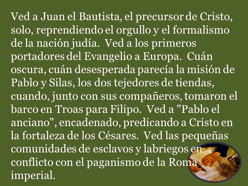 Ved a Juan el Bautista, el precursor de Cristo, solo, reprendiendo el orgullo y el formalismo de la nación judía.