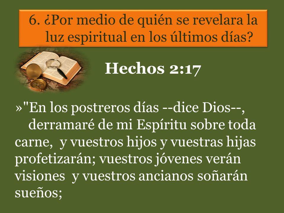6. ¿Por medio de quién se revelara la luz espiritual en los últimos días