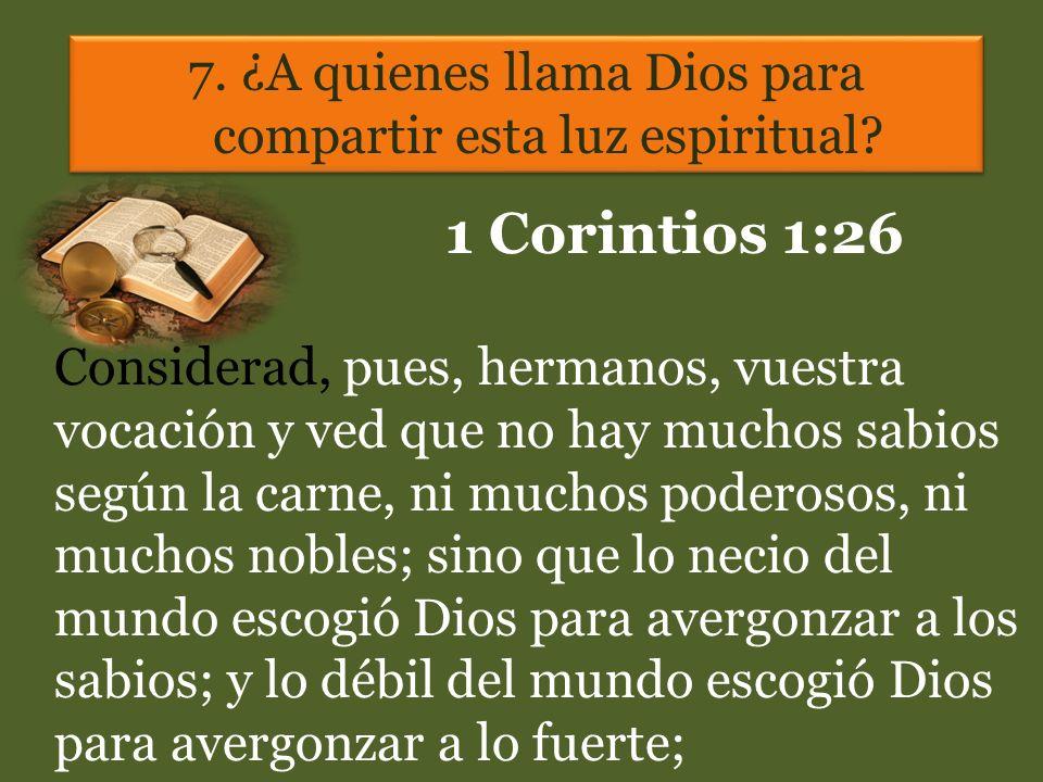 7. ¿A quienes llama Dios para compartir esta luz espiritual