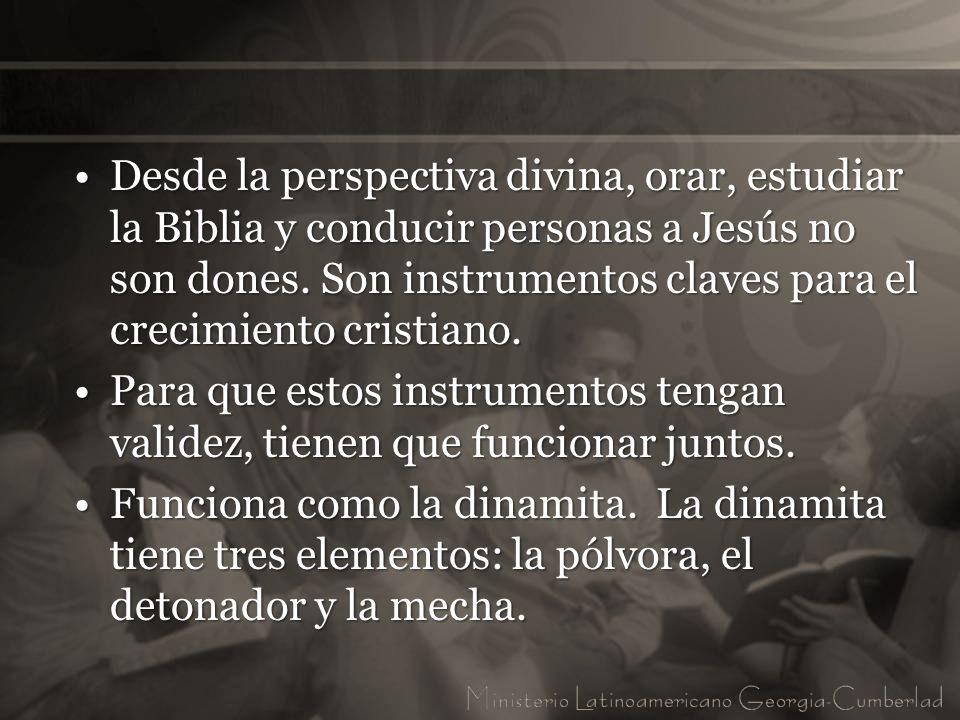 Desde la perspectiva divina, orar, estudiar la Biblia y conducir personas a Jesús no son dones. Son instrumentos claves para el crecimiento cristiano.