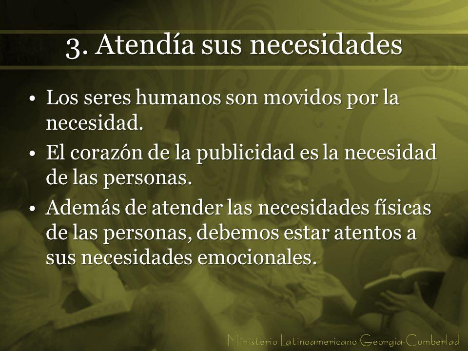 3. Atendía sus necesidades