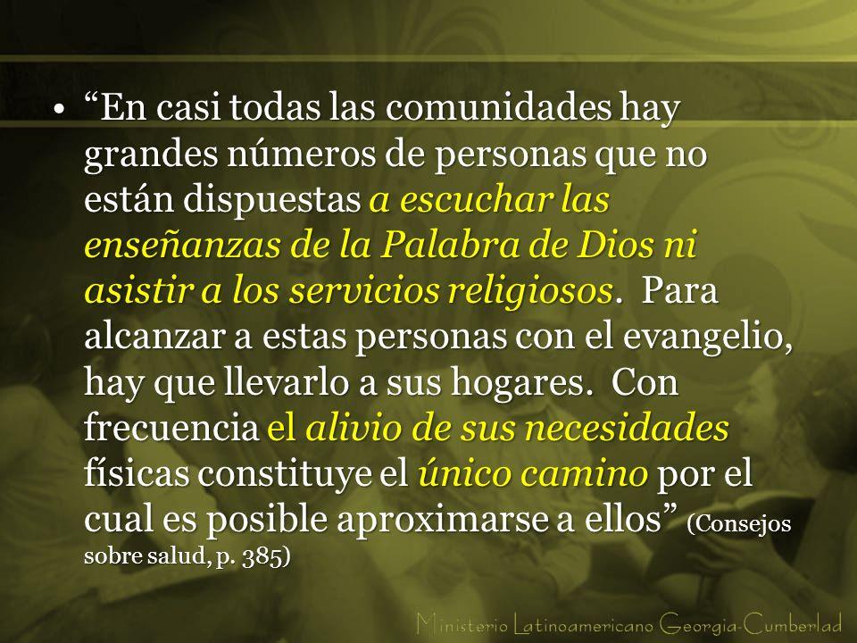 En casi todas las comunidades hay grandes números de personas que no están dispuestas a escuchar las enseñanzas de la Palabra de Dios ni asistir a los servicios religiosos.