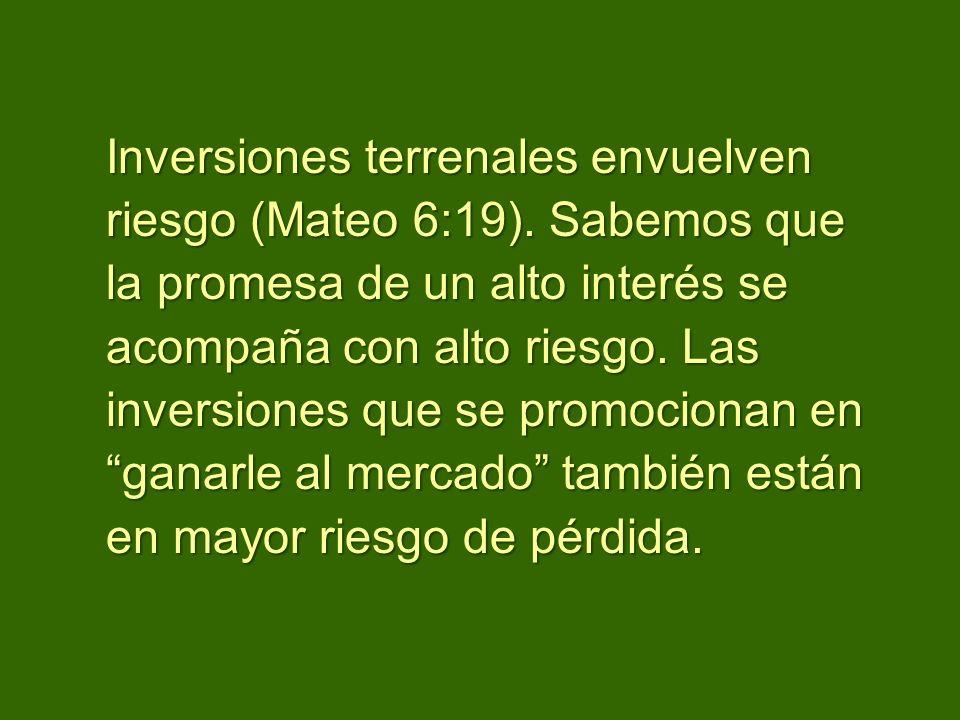 Inversiones terrenales envuelven riesgo (Mateo 6:19)