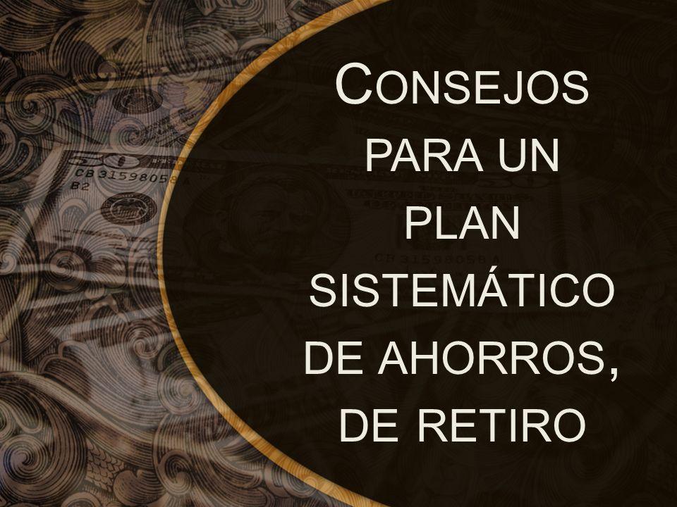 Consejos para un plan sistemático de ahorros, de retiro