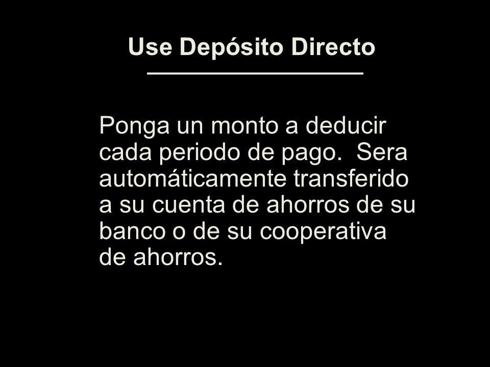 Use Depósito Directo