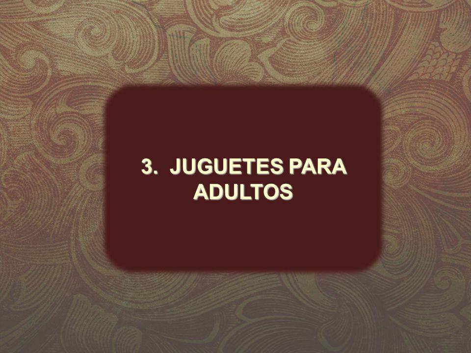 3. JUGUETES PARA ADULTOS