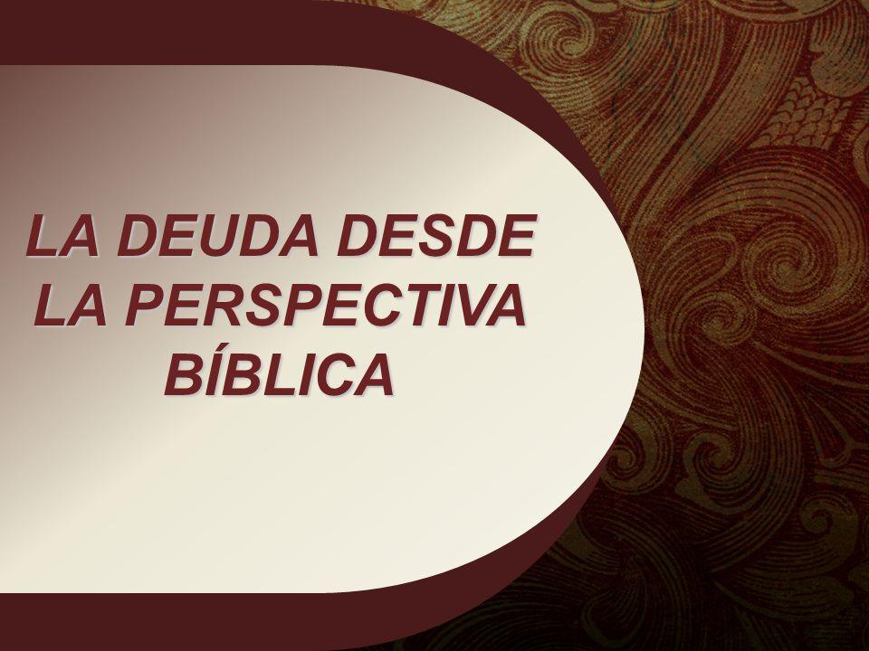 LA DEUDA DESDE LA PERSPECTIVA BÍBLICA