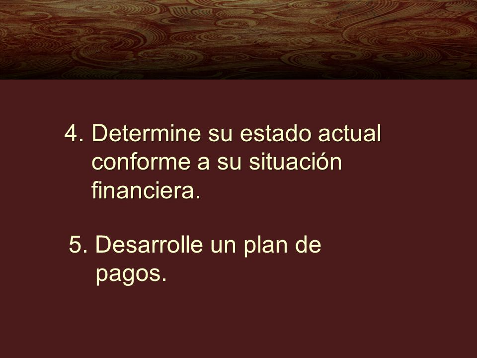 Determine su estado actual conforme a su situación financiera.