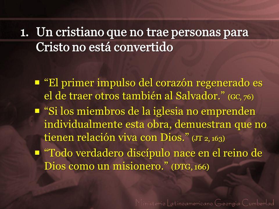 Un cristiano que no trae personas para Cristo no está convertido