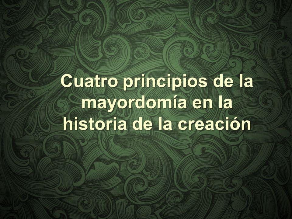 Cuatro principios de la mayordomía en la historia de la creación