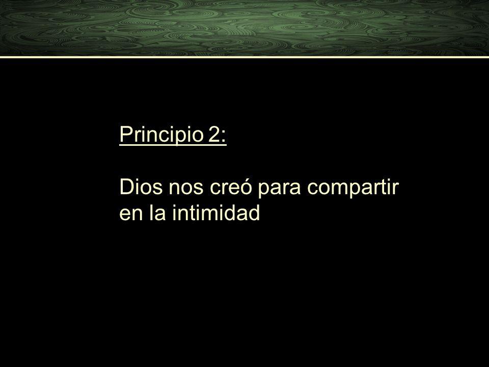 Principio 2: Dios nos creó para compartir en la intimidad