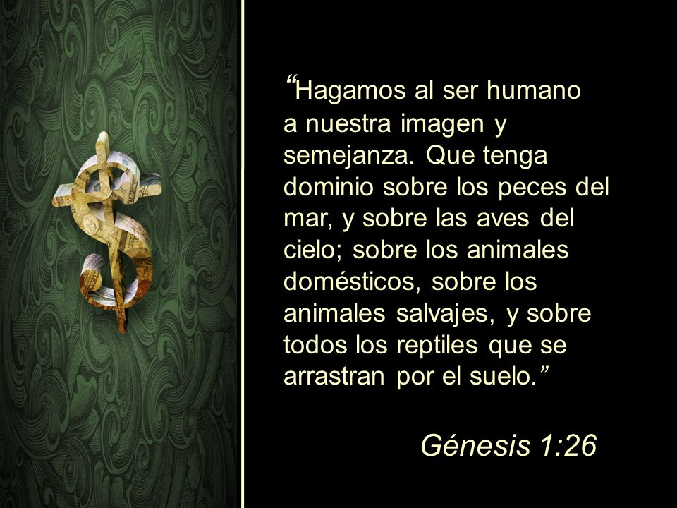 Hagamos al ser humano a nuestra imagen y semejanza