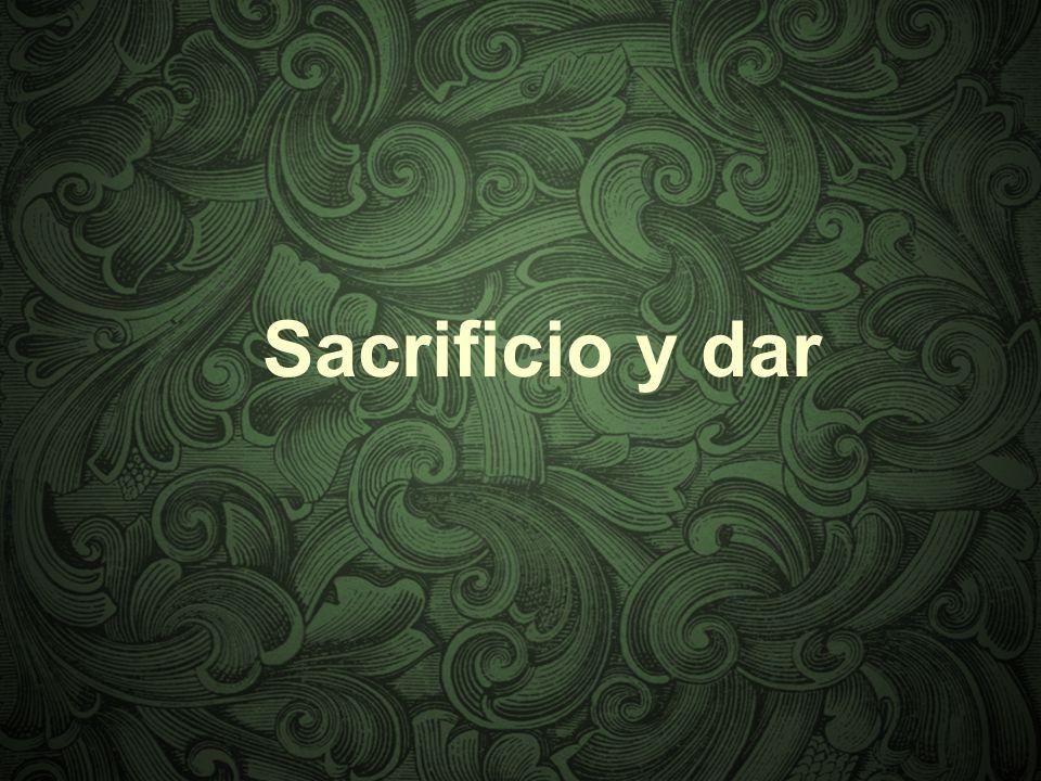 Sacrificio y dar
