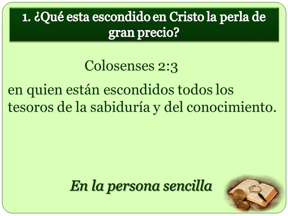 1. ¿Qué esta escondido en Cristo la perla de gran precio