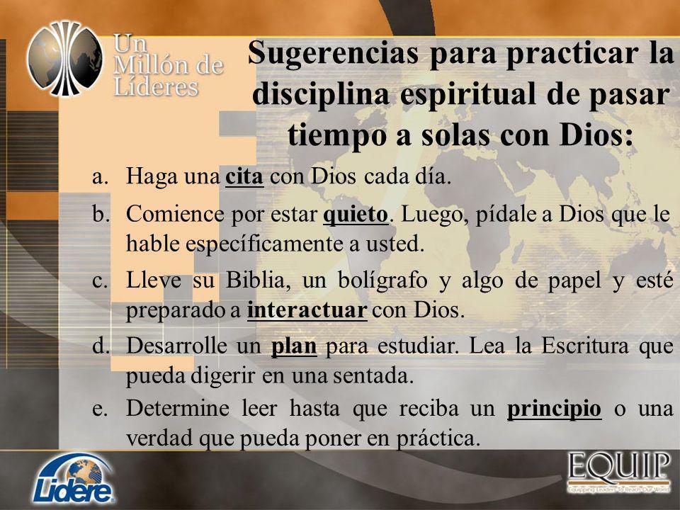 Sugerencias para practicar la disciplina espiritual de pasar tiempo a solas con Dios: