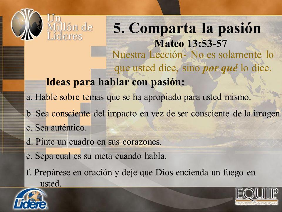 5. Comparta la pasión Mateo 13:53-57