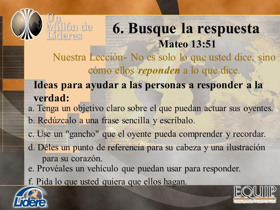 6. Busque la respuesta Mateo 13:51