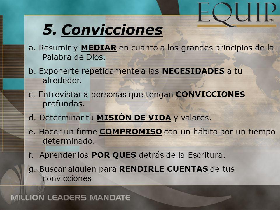 Convicciones a. Resumir y MEDIAR en cuanto a los grandes principios de la Palabra de Dios.