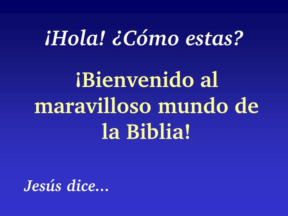 ¡Bienvenido al maravilloso mundo de la Biblia!