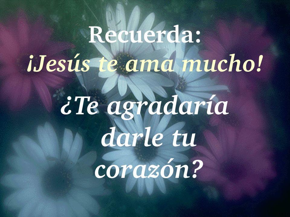 Recuerda: ¡Jesús te ama mucho!