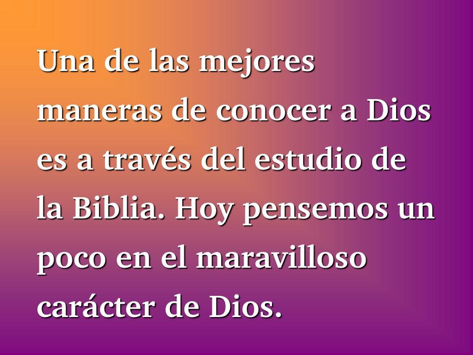 Una de las mejores maneras de conocer a Dios es a través del estudio de la Biblia.