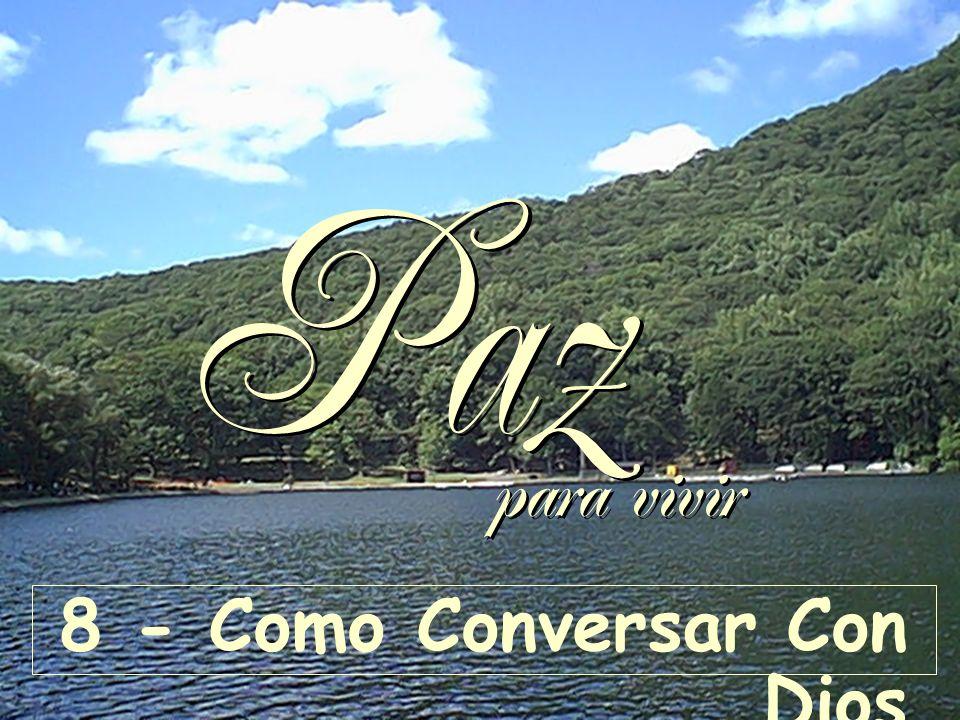 Paz para vivir 8 - Como Conversar Con Dios