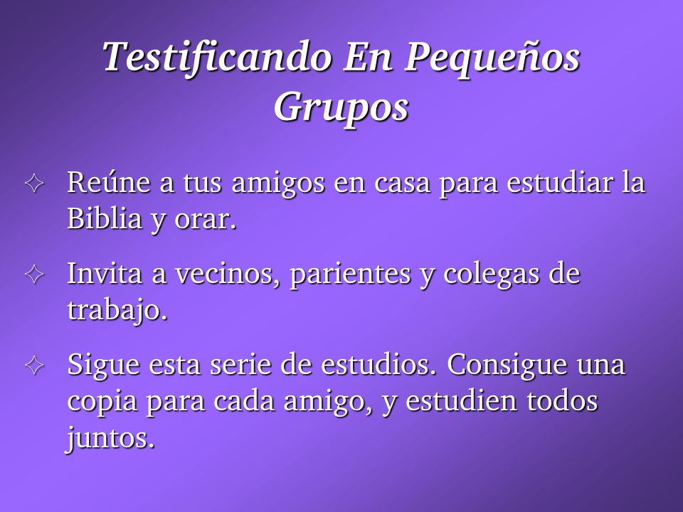 Testificando En Pequeños Grupos