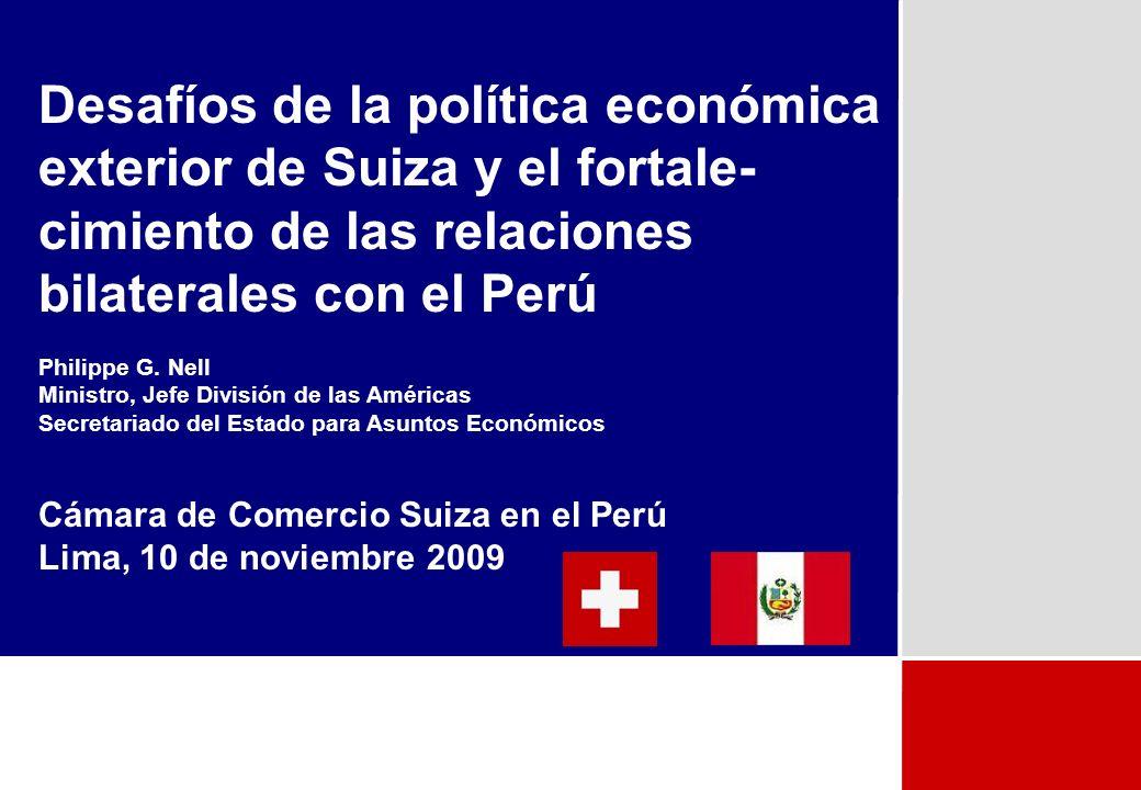 Desafíos de la política económica exterior de Suiza y el fortale-cimiento de las relaciones bilaterales con el Perú