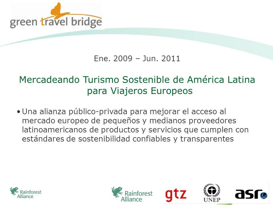 Ene. 2009 – Jun. 2011 Mercadeando Turismo Sostenible de América Latina para Viajeros Europeos.