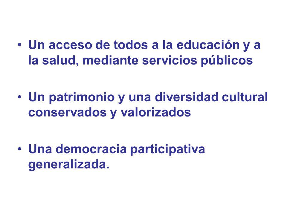 Un acceso de todos a la educación y a la salud, mediante servicios públicos