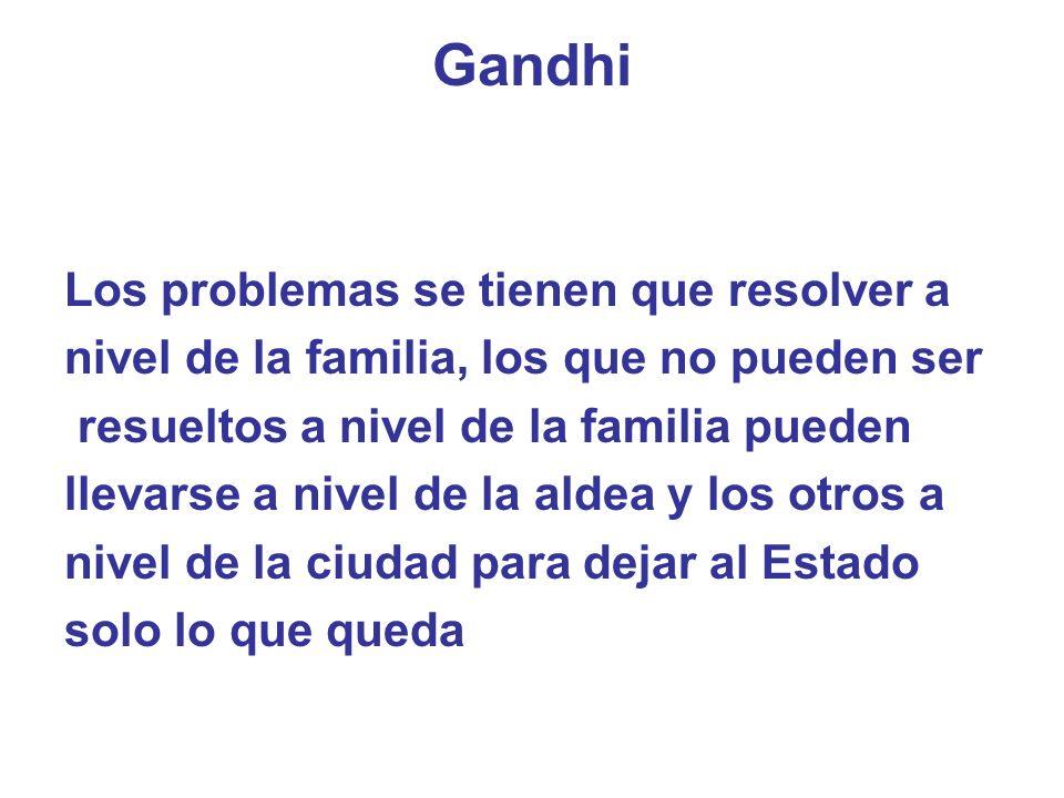 Gandhi Los problemas se tienen que resolver a