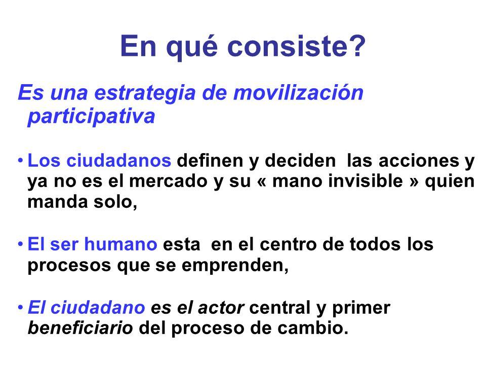 En qué consiste Es una estrategia de movilización participativa