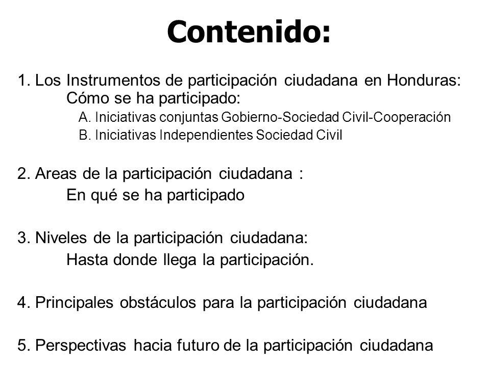 Contenido: 1. Los Instrumentos de participación ciudadana en Honduras: Cómo se ha participado: