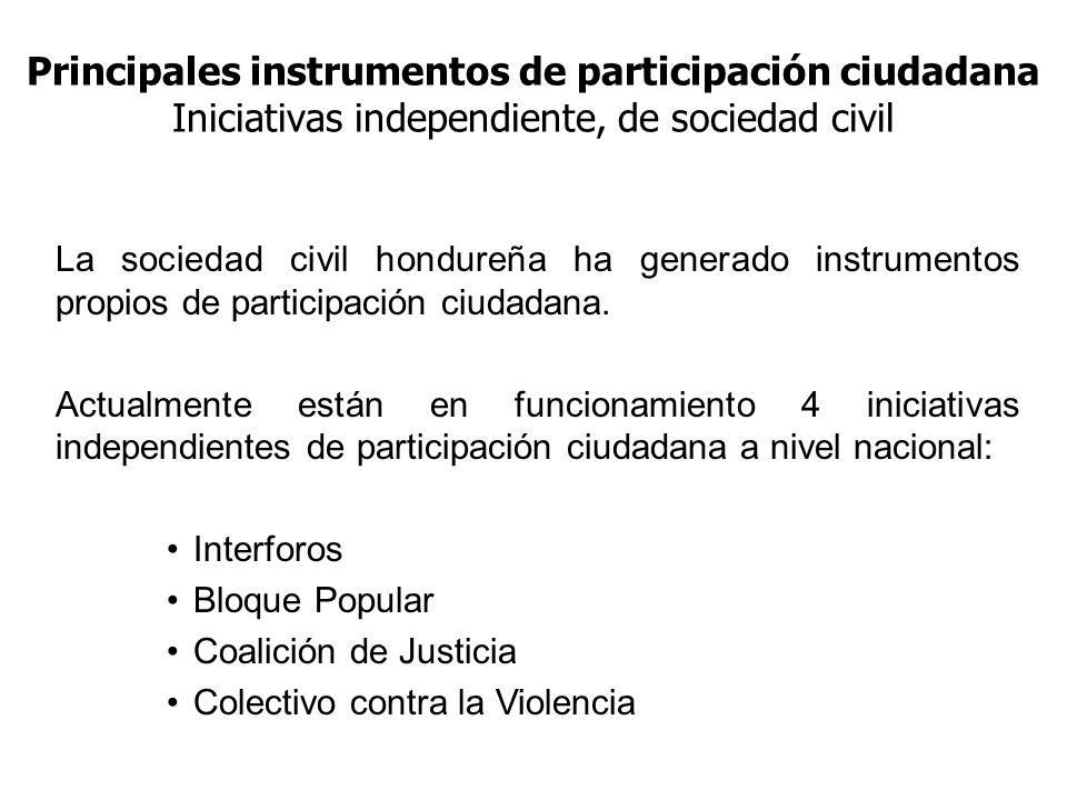 Principales instrumentos de participación ciudadana Iniciativas independiente, de sociedad civil